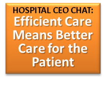 Hospital CEO Chat 4-Efficient Care Is Quality Care